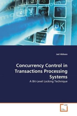 Concurrency Control in Transactions Processing Systems: A Bit-Level Locking Technique