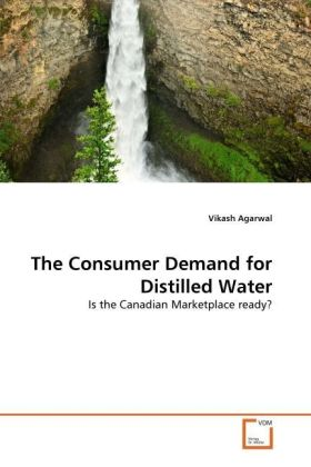 The Consumer Demand for Distilled Water - Is the Canadian Marketplace ready? - Agarwal, Vikash