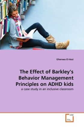 The Effect of Barkley's Behavior Management Principles on ADHD kids - a case study in an inclusive classroom - Assi, Ghenwa El-