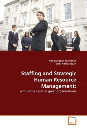 Staffing and Strategic Human Resource Management: als Buch von Aun Falestien Faletehan, Deni Hardiansyah - Aun Falestien Faletehan, Deni Hardiansyah