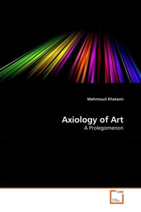 Axiology of Art - A Prolegomenon