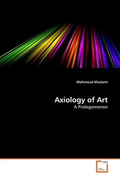 Axiology of Art - Mahmoud Khatami