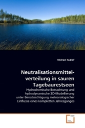 Neutralisationsmittelverteilung in sauren Tagebaurestseen - Michael Rudlof