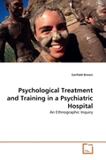 Brown, Garfield: Psychological Treatment and Training in a Psychiatric Hospital