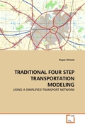Ahmed, Bayes: TRADITIONAL FOUR STEP TRANSPORTATION MODELING
