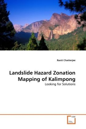 Landslide Hazard Zonation Mapping of Kalimpong - Looking for Solutions - Chatterjee, Ranit
