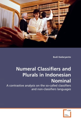 Numeral Classifiers and Plurals in Indonesian Nominal als Buch von Budi Kadaryanto - VDM Verlag