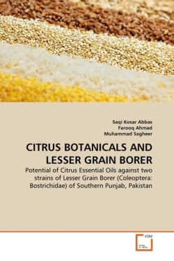 CITRUS BOTANICALS AND LESSER GRAIN BORER: Potential of Citrus Essential Oils against two strains of Lesser Grain Borer (Coleoptera: Bostrichidae) of Southern Punjab, Pakistan