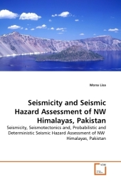 Seismicity and Seismic Hazard Assessment of NW Himalayas, Pakistan - Mona Lisa