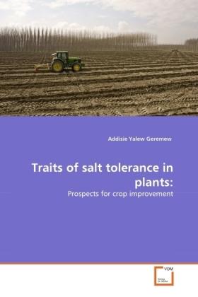 Traits of salt tolerance in plants: - Prospects for crop improvement