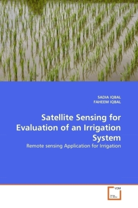 Satellite Sensing for Evaluation of an Irrigation System - Remote sensing Application for Irrigation