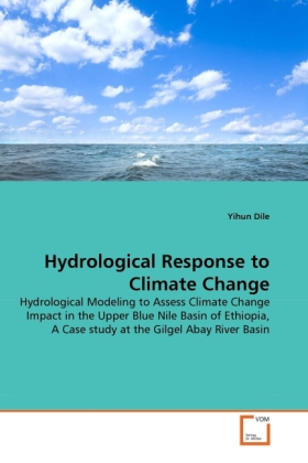 Hydrological Response to Climate Change als Buch von Yihun Dile - VDM Verlag