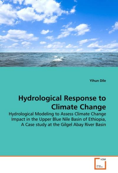 Hydrological Response to Climate Change - Yihun Dile