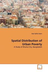 Spatial Distribution of Urban Poverty - Kazi Saiful Islam