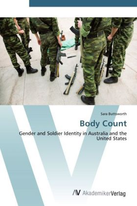 Body Count - Gender and Soldier Identity in Australia and the United States - Buttsworth, Sara