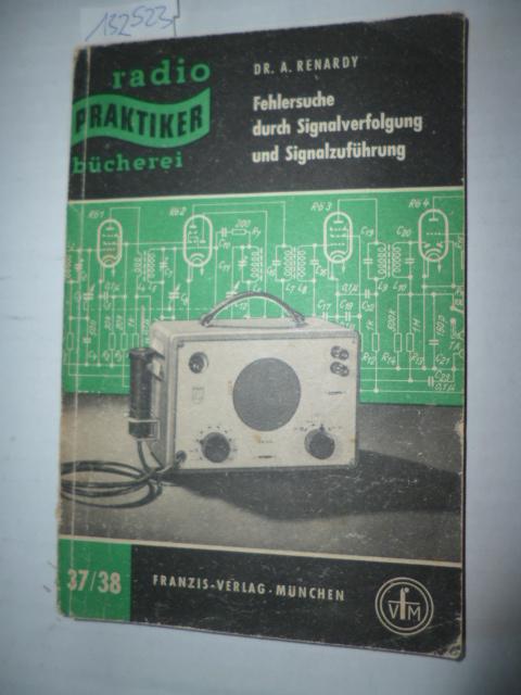 Fehlersuche durch Signalverfolgung und Signalzuführung - Renardy, Adolf