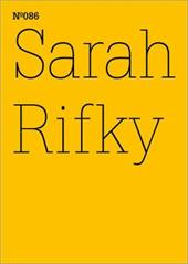 Sarah Rifky: The Going Insurrection: 100 Notes, 100 Thoughts: Documenta Series 086 - Rifky, Sarah