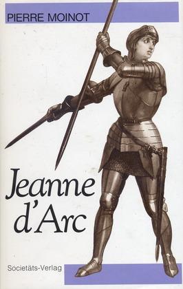 Jeanne d'Arc - Die Macht und die Unschuld - Moinot, Pierre