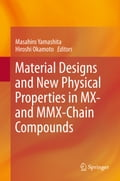 Material Designs and New Physical Properties in MX- and MMX-Chain Compounds - Hiroshi Okamoto, Masahiro Yamashita