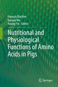 Nutritional and Physiological Functions of Amino Acids in Pigs - Francois Blachier, Guoyao Wu, Yulong Yin