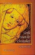 Jehle, Frank: Grosse Frauen der Christenheit