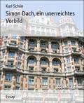 Simon Dach, ein unerreichtes Vorbild - Karl Schön