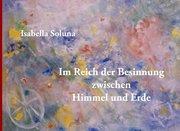Soluna, Isabella: Im Reich der Besinnung zwischen Himmel und Erde