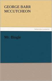 Mr. Bingle - George Barr McCutcheon