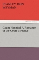Count Hannibal A Romance of the Court of France - Stanley John Weyman