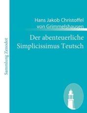 Der Abenteuerliche Simplicissimus Teutsch - Hans Jakob Christoffel V Grimmelshausen