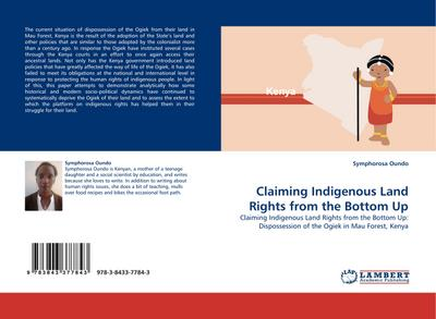 Claiming Indigenous Land Rights from the Bottom Up - Symphorosa Oundo