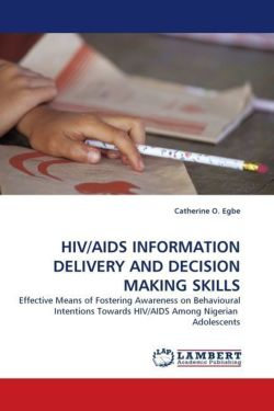 HIV/AIDS INFORMATION DELIVERY AND DECISION MAKING SKILLS