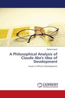 A Philosophical Analysis of Claude Ake's Idea of Development