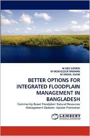 Better Options For Integrated Floodplain Management In Bangladesh - M Abu Sumon, M MOKHLESUR RAHMAN, M ANISUL ISLAM
