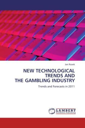 NEW TECHNOLOGICAL TRENDS AND THE GAMBLING INDUSTRY als Buch von Jan Rozek - LAP Lambert Acad. Publ.