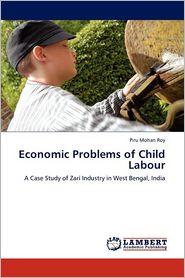 Economic Problems Of Child Labour - Piru Mohan Roy