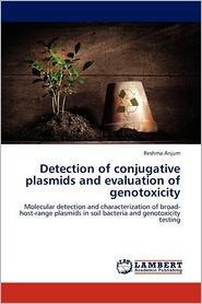 Detection Of Conjugative Plasmids And Evaluation Of Genotoxicity