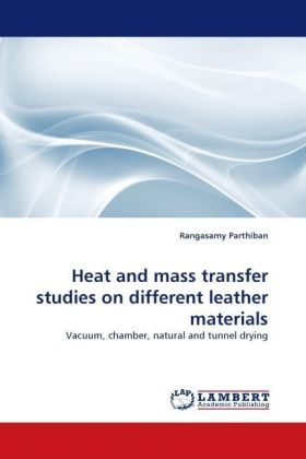 Heat and mass transfer studies on different leather materials - Vacuum, chamber, natural and tunnel drying - Parthiban, Rangasamy