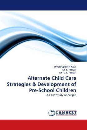 Alternate Child Care Strategies & Development of Pre-School Children als Buch von Dr Gurupdesh Kaur, Dr S. Jaswal, Dr I. J. S. Jaswal - Dr Gurupdesh Kaur, Dr S. Jaswal, Dr I. J. S. Jaswal