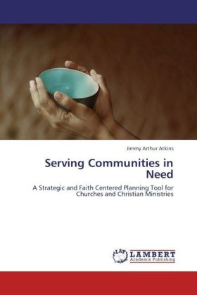Serving Communities - A Strategic and Faith Centered Planning Tool for Churches and Christian Ministries - Atkins, Jimmy A.