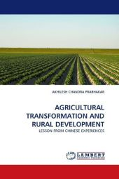 AGRICULTURAL TRANSFORMATION AND RURAL DEVELOPMENT - Akhilesh Chandra Prabhakar