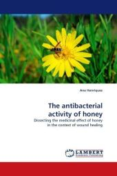 The antibacterial activity of honey - Ana Henriques