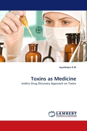 Toxins as Medicine - Insilico Drug Discovery Approach on Toxins - Kröber, R.