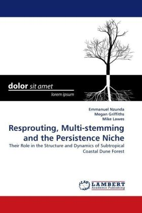 Resprouting, Multi-stemming and the Persistence Niche - Their Role in the Structure and Dynamics of Subtropical Coastal Dune Forest - Nzunda, Emmanuel / Griffiths, Megan / Lawes, Mike
