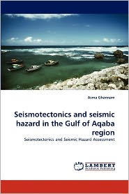 Seismotectonics And Seismic Hazard In The Gulf Of Aqaba Region