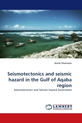 Seismotectonics and seismic hazard in the Gulf of Aqaba region - Asma Ghannam