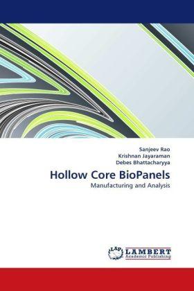 Hollow Core BioPanels - Manufacturing and Analysis - Rao, Sanjeev / Jayaraman, Krishnan / Bhattacharyya, Debes