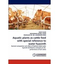 Aquatic Plants as Cattle Feed with Special Reference to Water Hyacinth - SHILPI ISLAM