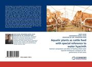 ISLAM, SHILPI;NAZRUL ISLAM, MOHAMMAD;DR. MD. JASIMUDDIN KHAN, PROFESSOR: Aquatic plants as cattle feed with special reference to water hyacinth