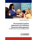 The Essential Teacher Behaviours for Effective Classroom Management - Jacqueline HoShing-Clarke